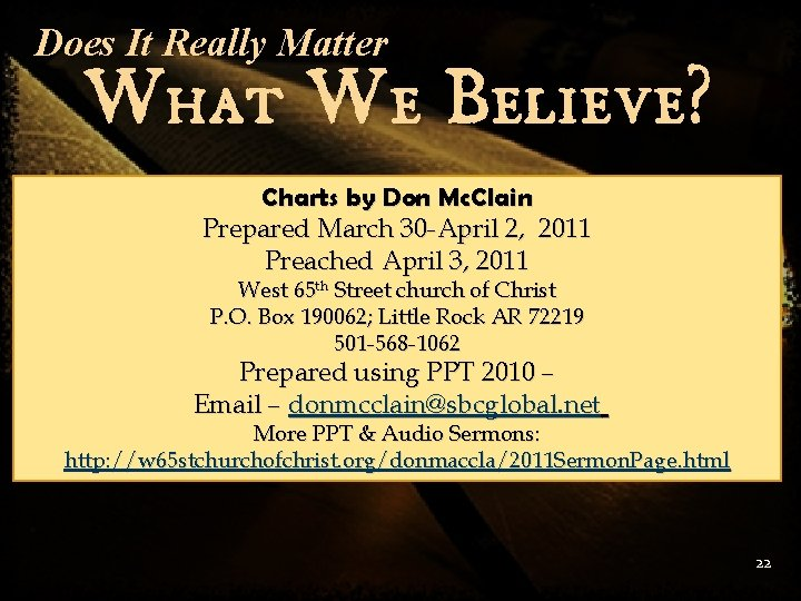 Does It Really Matter What We Believe? Charts by Don Mc. Clain Prepared March