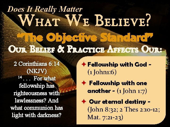 """Does It Really Matter What We Believe? """"The Objective Standard"""" Our Belief & Practice"""