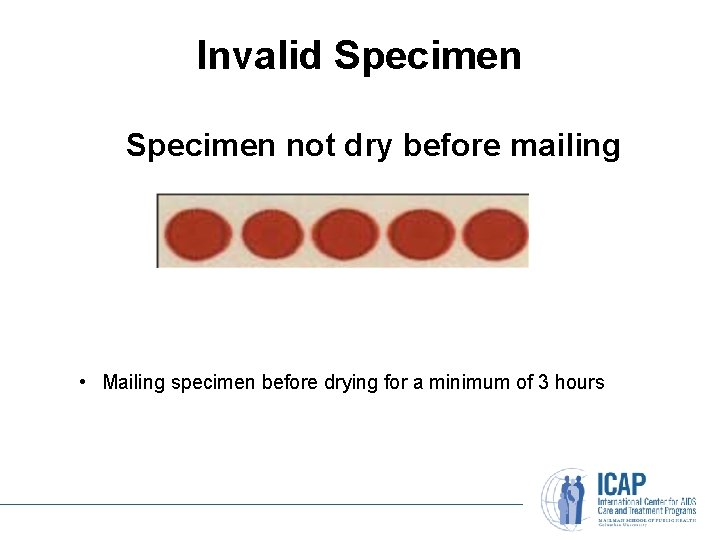Invalid Specimen not dry before mailing • Mailing specimen before drying for a minimum