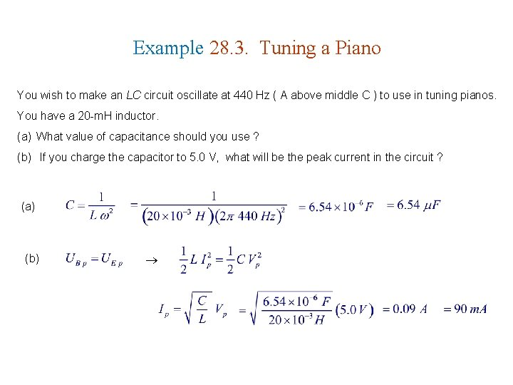 Example 28. 3. Tuning a Piano You wish to make an LC circuit oscillate