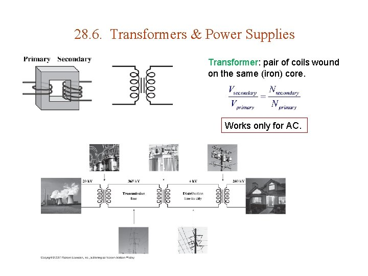 28. 6. Transformers & Power Supplies Transformer: pair of coils wound on the same