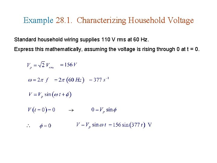 Example 28. 1. Characterizing Household Voltage Standard household wiring supplies 110 V rms at