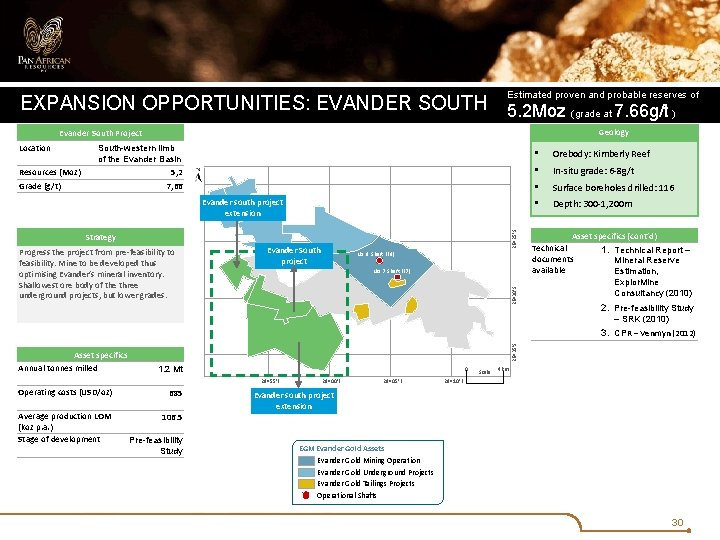 Estimated proven and probable reserves of EXPANSION OPPORTUNITIES: EVANDER SOUTH 5. 2 Moz (grade