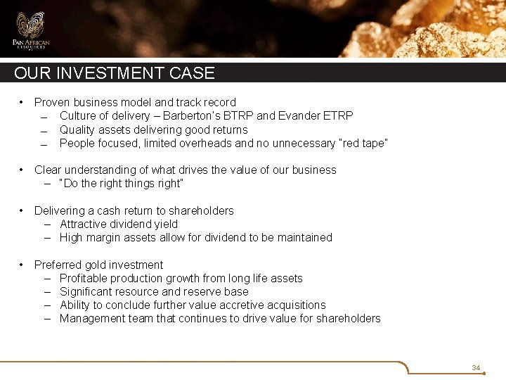 OUR INVESTMENT CASE • Proven business model and track record Culture of delivery –