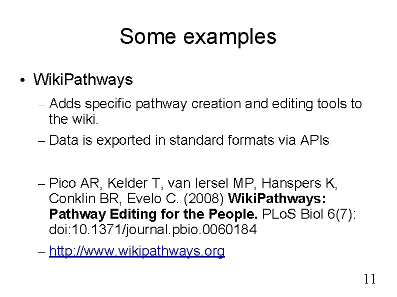 Some examples • Wiki. Pathways – Adds specific pathway creation and editing tools to