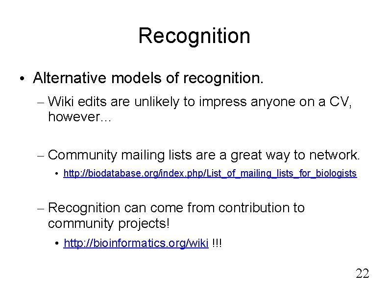 Recognition • Alternative models of recognition. – Wiki edits are unlikely to impress anyone