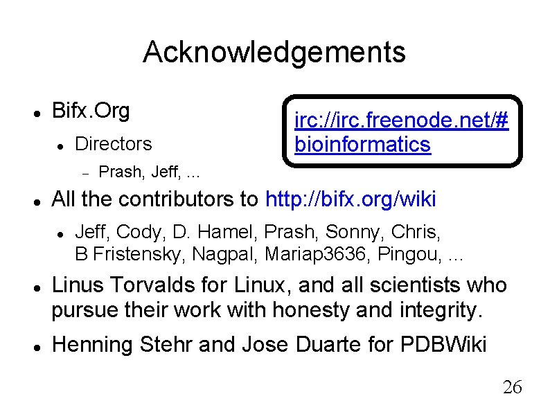 Acknowledgements Bifx. Org Directors Prash, Jeff, . . . All the contributors to http: