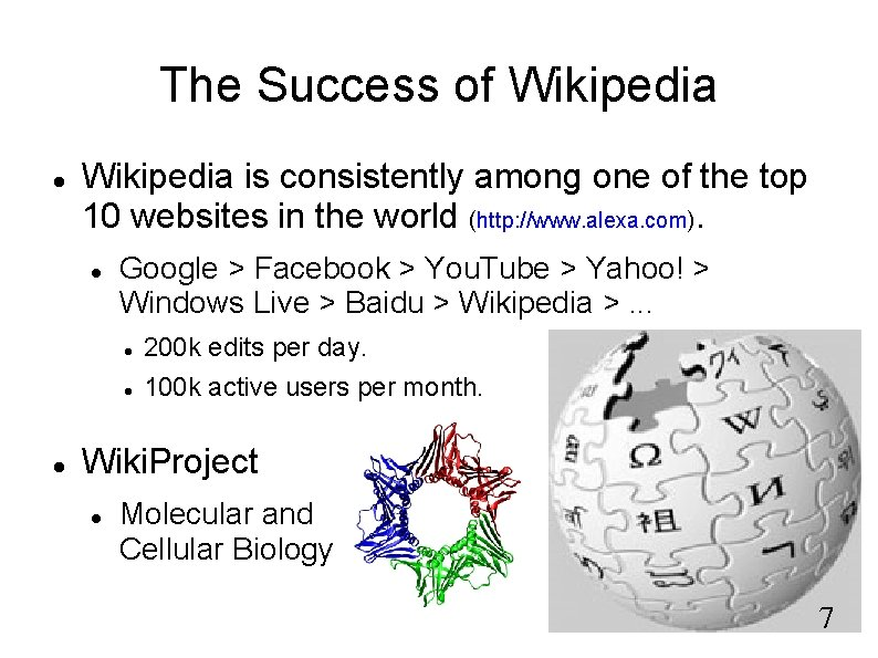 The Success of Wikipedia is consistently among one of the top 10 websites in