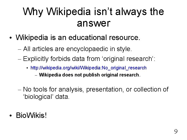 Why Wikipedia isn't always the answer • Wikipedia is an educational resource. – All
