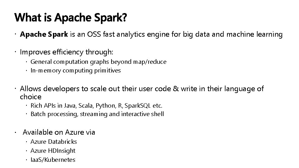 Apache Spark is an OSS fast analytics engine for big data and machine