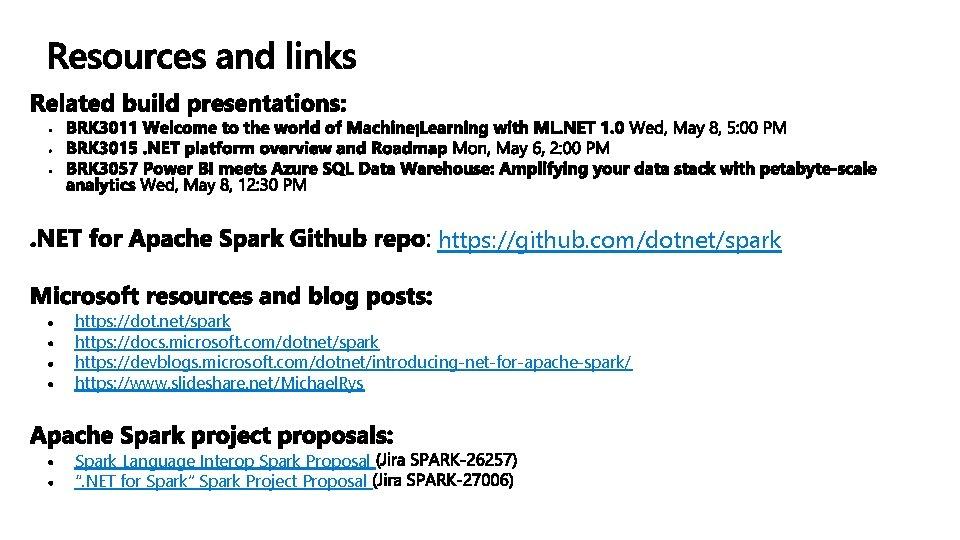 https: //github. com/dotnet/spark https: //dot. net/spark https: //docs. microsoft. com/dotnet/spark https: //devblogs. microsoft. com/dotnet/introducing-net-for-apache-spark/