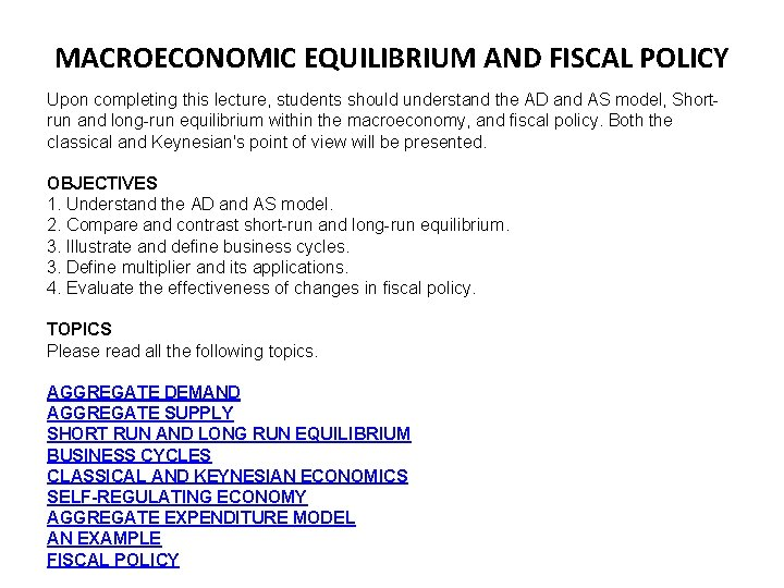 MACROECONOMIC EQUILIBRIUM AND FISCAL POLICY Upon completing this lecture, students should understand the AD