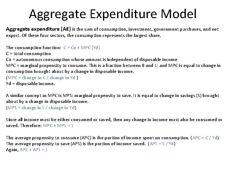 Aggregate Expenditure Model Aggregate expenditure (AE) is the sum of consumption, investment, government purchases,