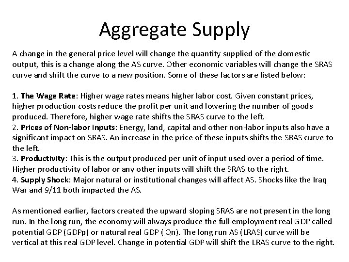 Aggregate Supply A change in the general price level will change the quantity supplied