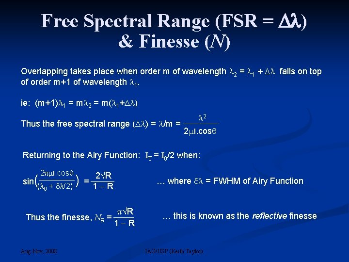 Free Spectral Range (FSR = ) & Finesse (N) Overlapping takes place when order