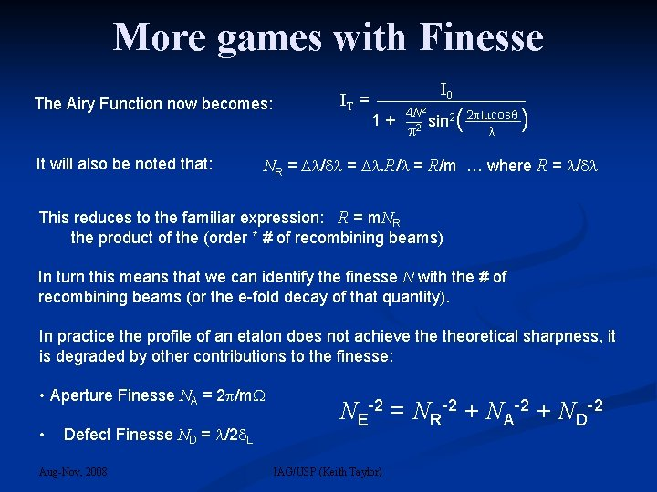 More games with Finesse The Airy Function now becomes: IT = 1 + I