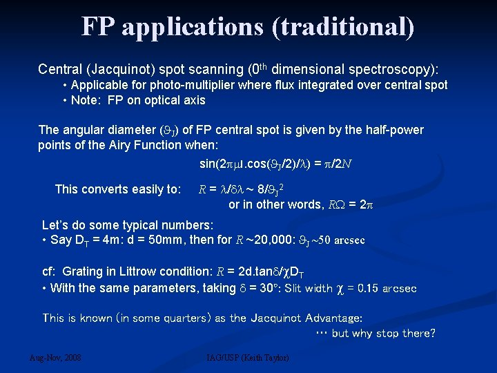 FP applications (traditional) Central (Jacquinot) spot scanning (0 th dimensional spectroscopy): • Applicable for