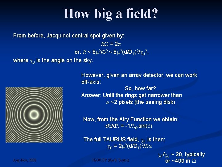 How big a field? From before, Jacquinot central spot given by: R = 2