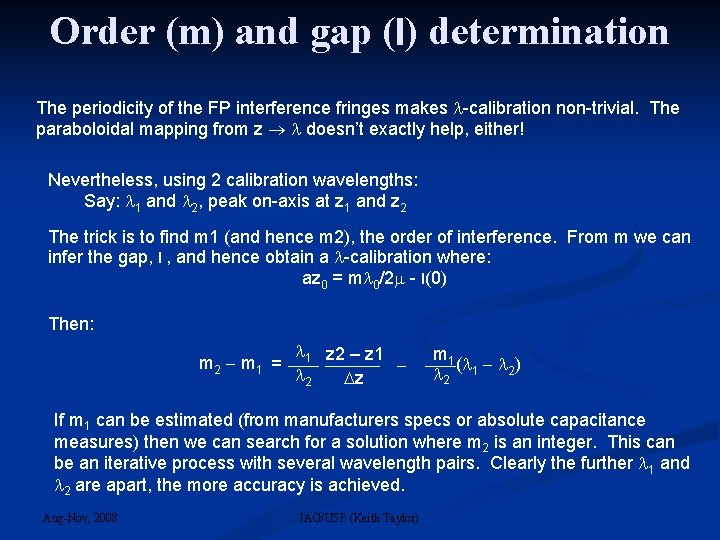 Order (m) and gap (l) determination The periodicity of the FP interference fringes makes
