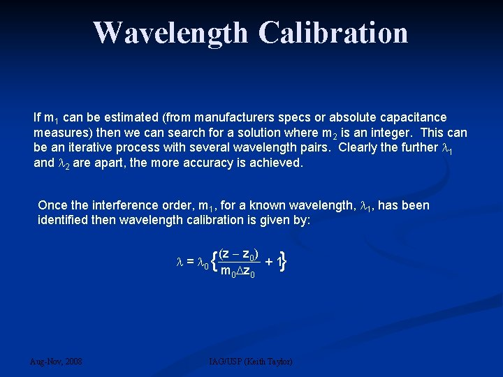 Wavelength Calibration If m 1 can be estimated (from manufacturers specs or absolute capacitance
