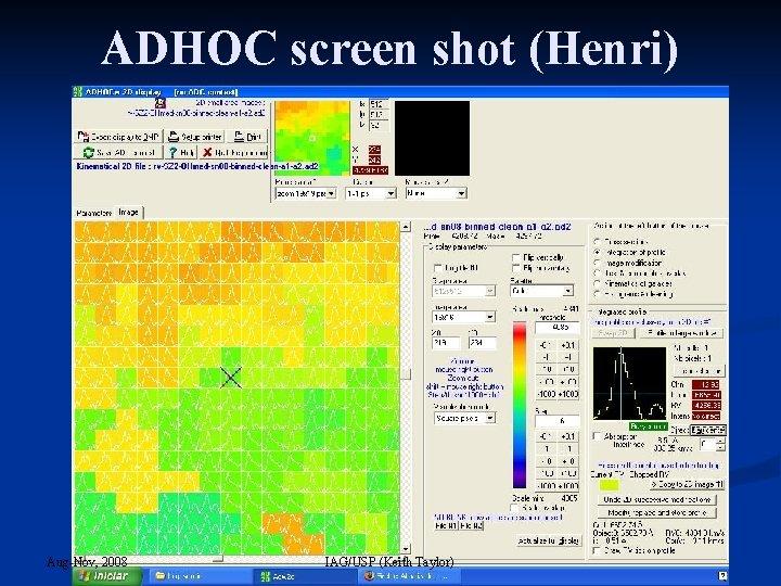 ADHOC screen shot (Henri) Aug-Nov, 2008 IAG/USP (Keith Taylor)