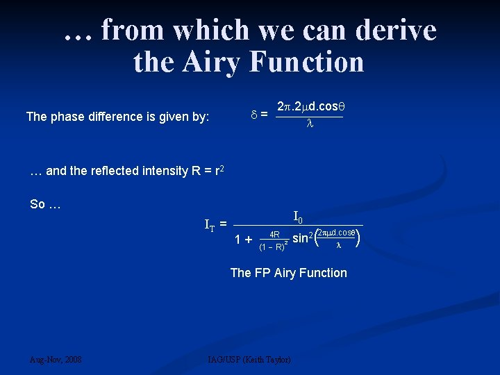 … from which we can derive the Airy Function The phase difference is given