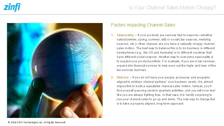 Is Your Channel Sales Motion Choppy? Factors impacting Channel Sales 1. Seasonality – If