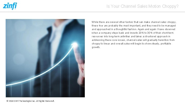 Is Your Channel Sales Motion Choppy? While there are several other factors that can