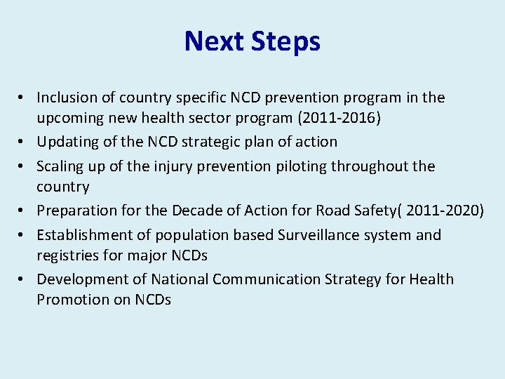 Next Steps • Inclusion of country specific NCD prevention program in the upcoming new