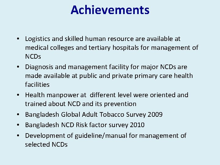 Achievements • Logistics and skilled human resource are available at medical colleges and tertiary