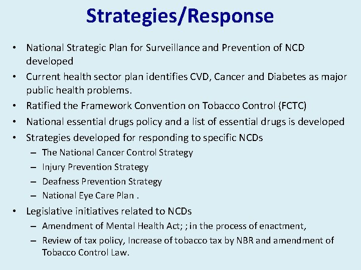 Strategies/Response • National Strategic Plan for Surveillance and Prevention of NCD developed • Current