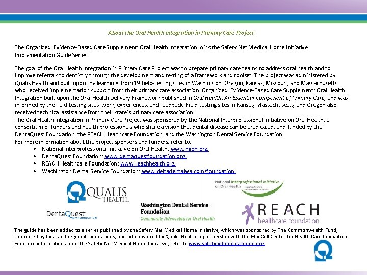 About the Oral Health Integration in Primary Care Project The Organized, Evidence-Based Care Supplement: