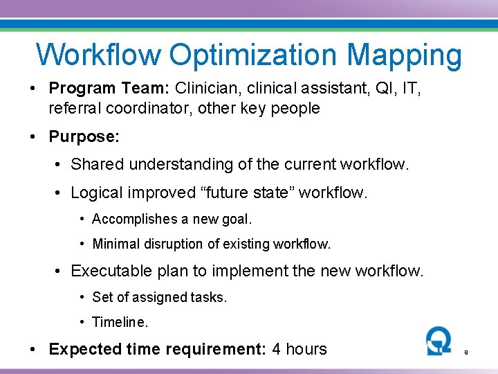 Workflow Optimization Mapping • Program Team: Clinician, clinical assistant, QI, IT, referral coordinator, other