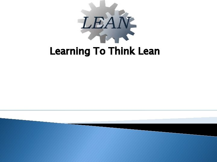 Learning To Think Lean