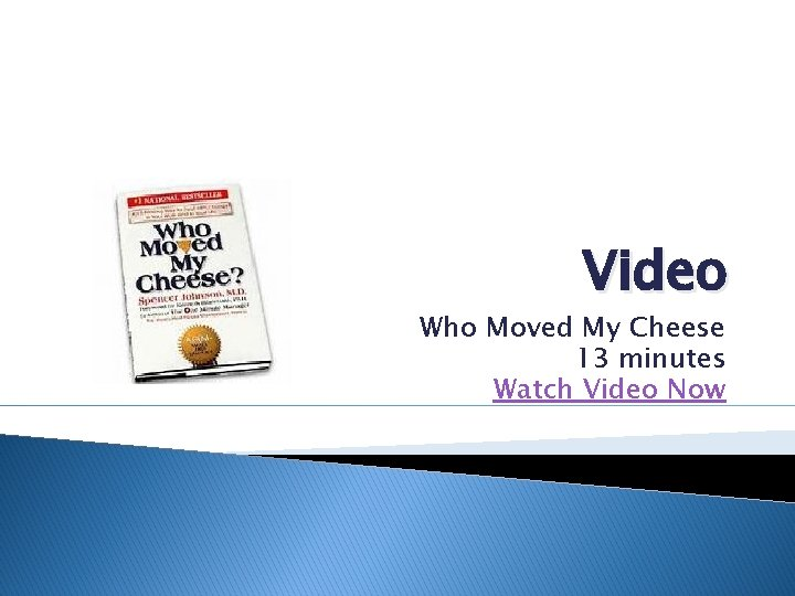 Video Who Moved My Cheese 13 minutes Watch Video Now