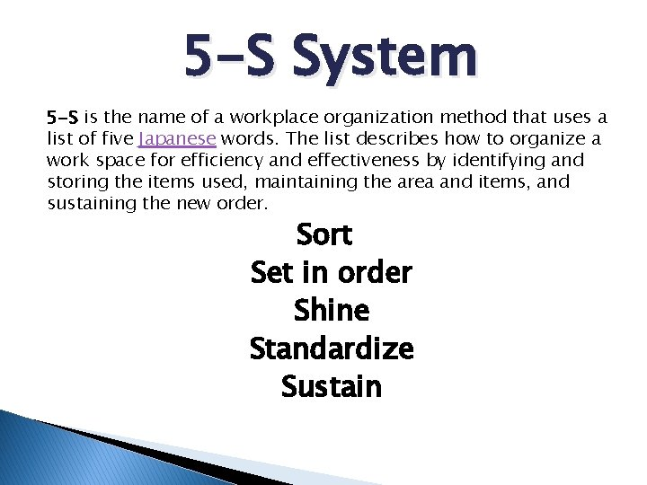 5 -S System 5 -S is the name of a workplace organization method that