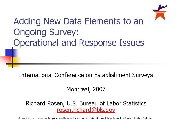 Adding New Data Elements to an Ongoing Survey: Operational and Response Issues International Conference