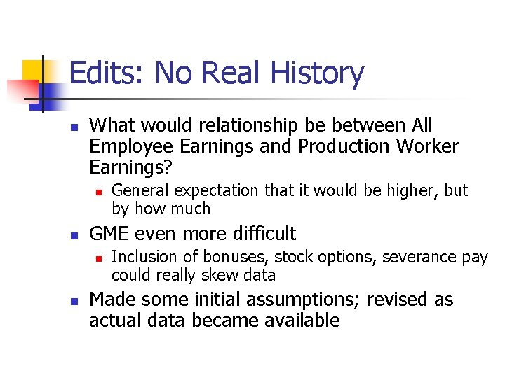 Edits: No Real History n What would relationship be between All Employee Earnings and
