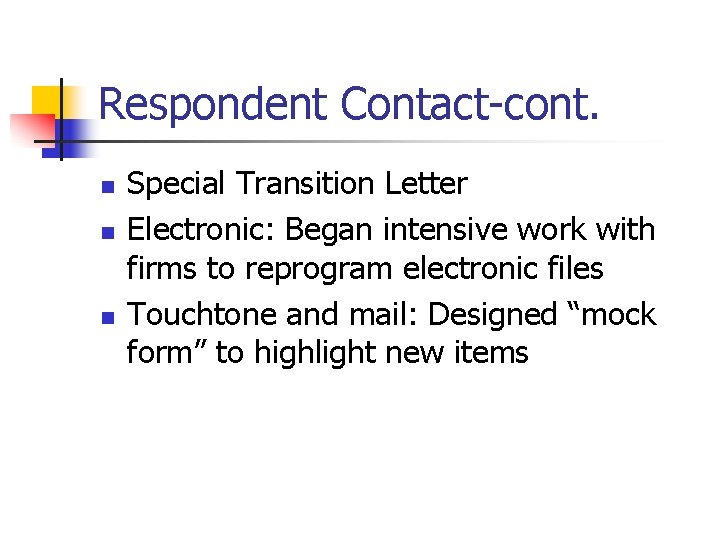 Respondent Contact-cont. n n n Special Transition Letter Electronic: Began intensive work with firms