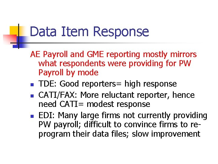 Data Item Response AE Payroll and GME reporting mostly mirrors what respondents were providing