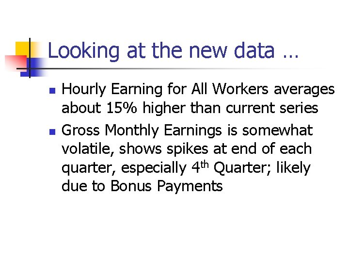 Looking at the new data … n n Hourly Earning for All Workers averages