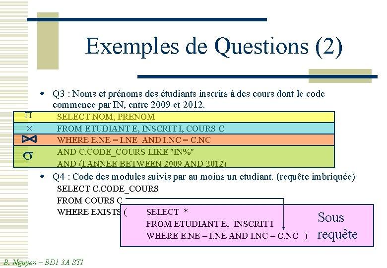 Exemples de Questions (2) P × s w Q 3 : Noms et prénoms