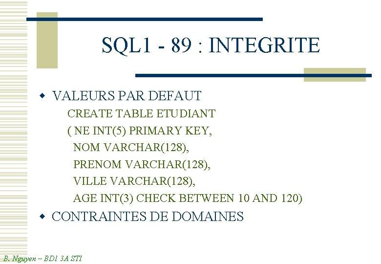 SQL 1 - 89 : INTEGRITE w VALEURS PAR DEFAUT CREATE TABLE ETUDIANT (