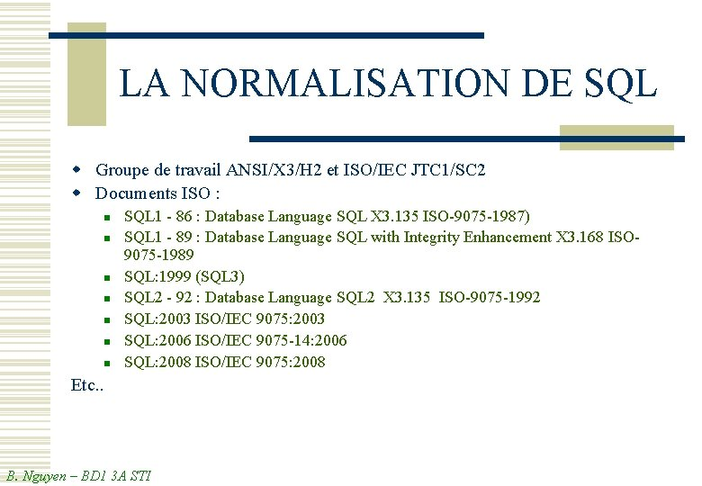 LA NORMALISATION DE SQL w Groupe de travail ANSI/X 3/H 2 et ISO/IEC JTC
