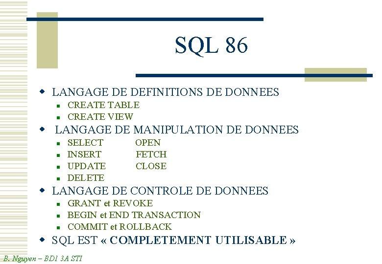 SQL 86 w LANGAGE DE DEFINITIONS DE DONNEES n n CREATE TABLE CREATE VIEW