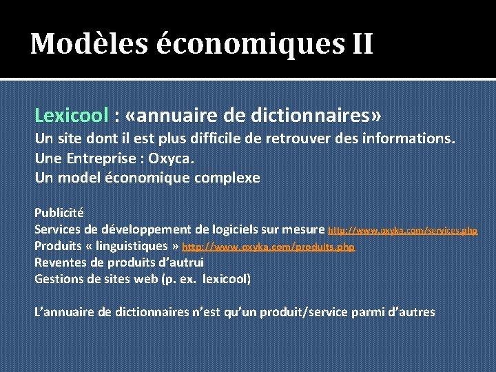 Modèles économiques II Lexicool : «annuaire de dictionnaires» Un site dont il est plus