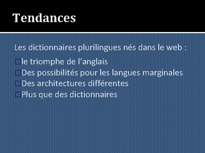 Tendances Les dictionnaires plurilingues nés dans le web : �le triomphe de l'anglais �Des