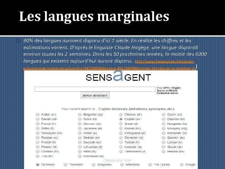 Les langues marginales � 90% des langues auraient disparu d'ici 1 siècle. En réalité