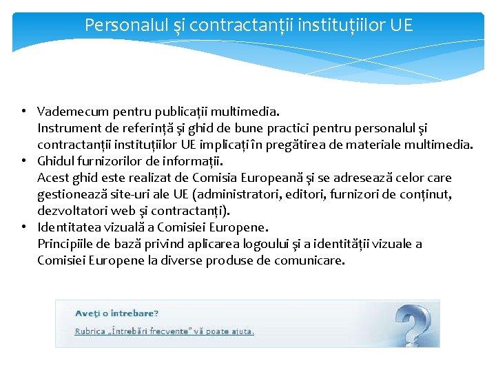 Personalul şi contractanții instituțiilor UE • Vademecum pentru publicații multimedia. Instrument de referință şi
