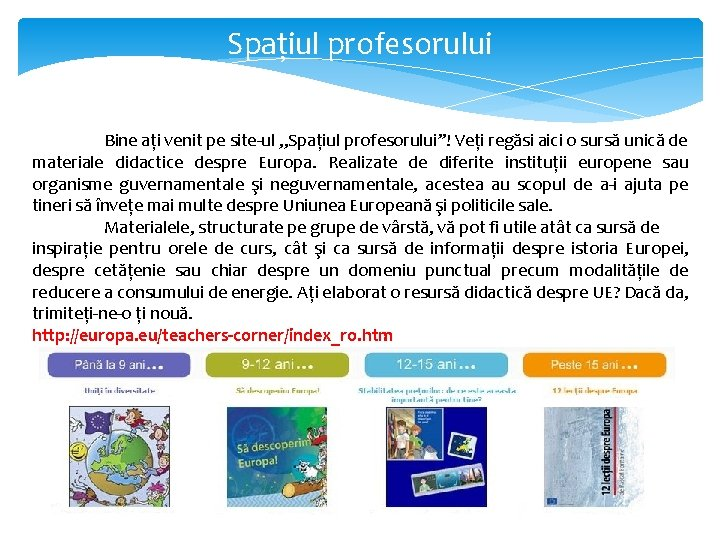 """Spațiul profesorului Bine ați venit pe site-ul """"Spațiul profesorului""""! Veți regăsi aici o sursă"""